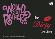 Would You Rather...? The Dirty Version