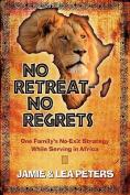 No Retreat - No Regrets