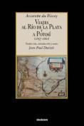 Viajes Al Rio De La Plata Y a Potosi