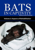 Bats In Captivity - Volume 2