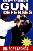 Secrets of Unarmed Gun Defenses [With DVD]