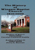 The History of Wingate Baptist Church 1810-2009