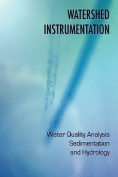 Watershed Instrumentation - Water Quality Analysis, Sedimentation and Hydrology