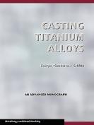 Casting Titanium Alloys