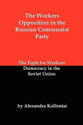 The Workers Opposition in the Russian Communist Party