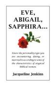 Eve, Abigail, Sappphira...