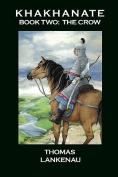 Khakhanate Book II: The Crow