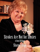Strokes Are Not for Sissies