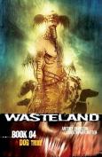 Wasteland: Bk. 4: Dog Tribe