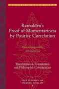 Ratnakirti's Proof of Momentariness by Positive Correlation