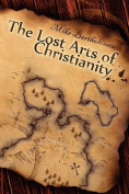 The Lost Arts of Christianity