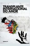 International Love Transplant