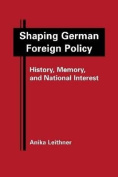 Shaping German Foreign Policy