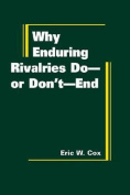 Why Enduring Rivalries Do-or Don't-end