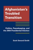 Afghanistan's Troubled Transition
