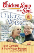 Older & Wiser  : Stories of Inspiration, Humor, and Wisdom about Life at a Certain Age  [Large Print]