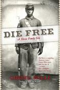 Die Free: A Heroic Family Tale