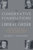 The Conservative Foundations of the Liberal Order