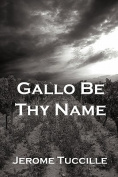 Gallo Be Thy Name