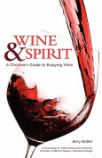 Wine & Spirt  : A Christian's Guide to Enjoying Wine