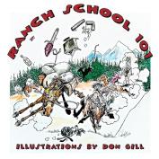 Ranch School 101