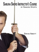 Samurai Sword Instructor's Course