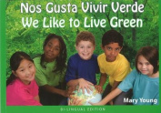 Nos Gusta Vivir Verde/We Like To Live Green [Spanish]