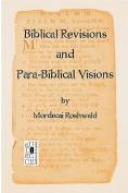 Biblical Revisions and Para-Biblical Visions