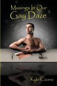 Musings in Our Gay Daze
