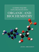 Guided Inquiry Explorations Into Organic and Biochemistry