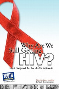 Why Are We Still Getting HIV?