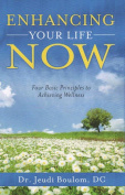 Enhancing Your Life Now