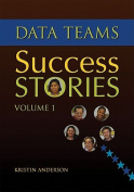 Data Teams Success Stories, Volume 1