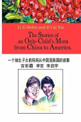 The Stories of an Only Child's Mom from China to America [CHI]