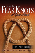Untie the Fear Knots of Your Heart