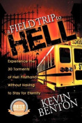 A Field Trip to Hell