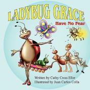 Ladybug Grace: Have No Fear
