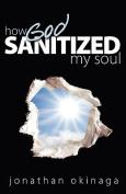 How God Sanitized My Soul