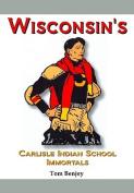 Wisconsin's Carlisle Indian School Immortals