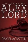 Trial of Alex Lord
