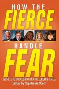 How the Fierce Handle Fear