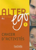 Alter Ego Cahier D'Activites 1 [FRE]