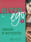 Alter Ego Level 3 Cahier D'Activites [FRE]