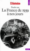 Etudes Sur La France De 1939 a Nous Jours [FRE]