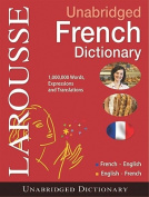 Larousse Unabridged French Dictionary [FRE]