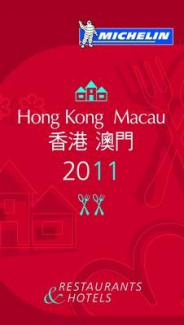 Michelin Guide Hong Kong Macau 2011: 2011 (Michelin Guides S.)
