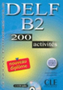 Delf B2. 200 Activities. Textbook + Key + Audio CD [FRE]