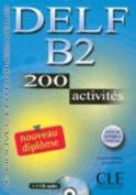 Delf B2. 200 Activities. Textbook + Key + Audio CD [FRE]