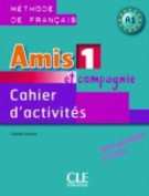 Amis Et Compagnie Level 1 Workbook [FRE]