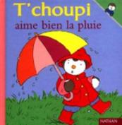 T Choupi Aime Bien La Pluie [FRE]